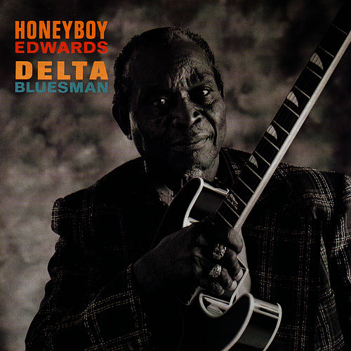 Delta Bluesman by David 'Honeyboy' Edwards