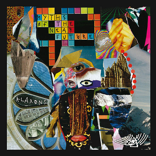 Myths Of The Near Future by Klaxons