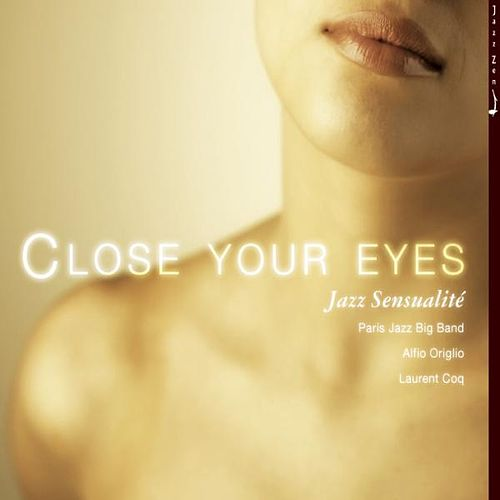 Close Your Eyes, Jazz Sensuality, Jazz Zen Vol 15 of 16 by Various Artists