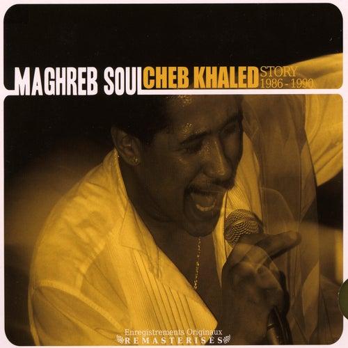 Maghreb Soul, Cheb Khaled Story 1986-1990, Enregistrements originaux remasterisés von Khaled (Rai)