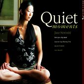 Quiet Moments, Jazz Sérénité, Jazz Zen Vol 8 of 16 by Various Artists