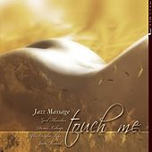 Touch Me, Jazz Massage, Jazz Zen Vol 13 of 16 by Various Artists