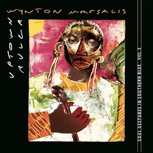 Uptown Ruler: Soul Gestures Vol. 2 by Wynton Marsalis