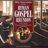 Ryman Gospel Reunion With Their... by Bill & Gloria Gaither