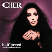 Half Breed by Cher