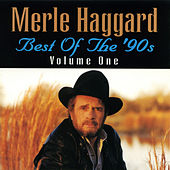 Best Of The 90's Vol. 1 by Merle Haggard