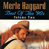 Best of the '90s, Vol. 2 by Merle Haggard