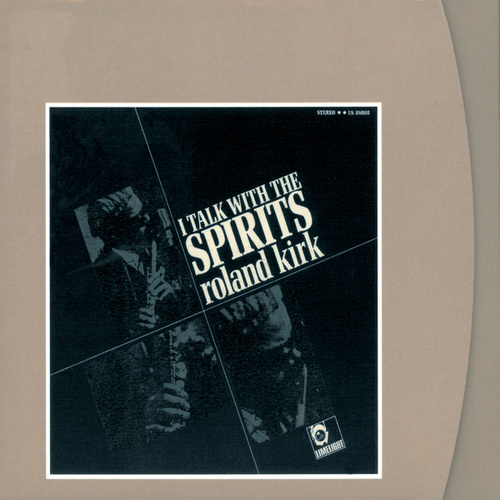 I Talk With The Spirits by Rahsaan Roland Kirk