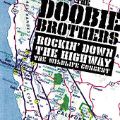 Rockin' Down The Highway: The Wildlife Concert by The Doobie Brothers