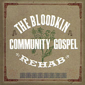 The Bloodkin Community Gospel Rehab by Bloodkin