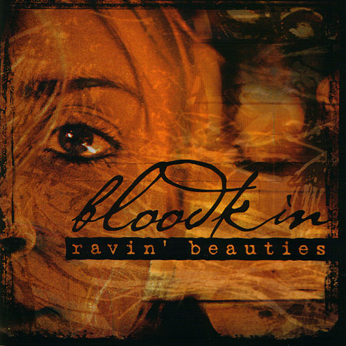 Ravin' Beauties by Bloodkin