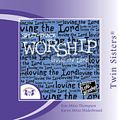 Worship �loving the Lord SPLIT-TRACK by Twin Sisters Productions