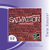 Salvation �Gotta Have It SPLIT-TRACK by Twin Sisters Productions
