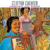 Frenchin' The Boogie by Clifton Chenier