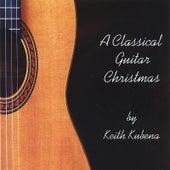 A Classical Guitar Christmas by Keith Kubena