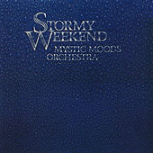 Stormy Weekend by Mystic Moods Orchestra