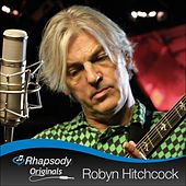 Rhapsody Originals by Robyn Hitchcock