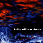 Dream by Keller Williams