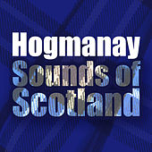 Hogmanay Sounds of Scotland by Various Artists