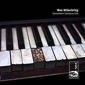 Somewhere Someone Else by Wes Willenbring