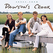 Songs From Dawson's Creek by Various Artists