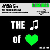 The Sound of Love (Remixes) - Single by Liam Shachar