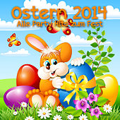 Ostern 2014 - Alle Party Hits zum Fest by Various Artists