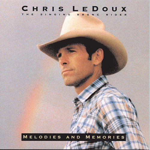 Melodies And Memories by Chris LeDoux