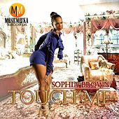 Touch Me - Single by Sophia Brown