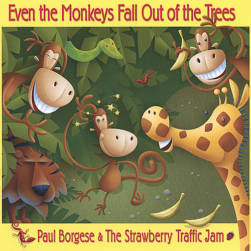 Even The Monkey Fall Out Of The Trees by Paul Borgese and the Strawberry Traffic Jam