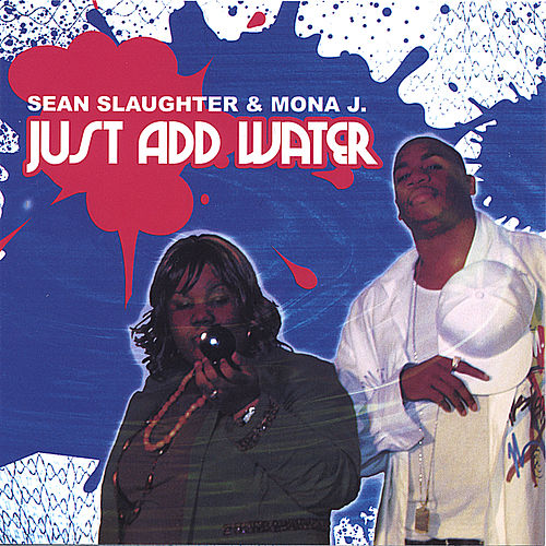 Just Add Water by Sean Slaughter