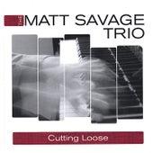 Cutting Loose by Matt Savage