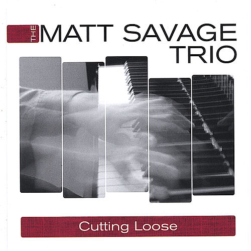 Cutting Loose by Matt Savage