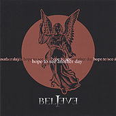 Hope To See Another Day by Believe