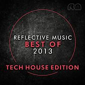 Best of 2013 - Tech House Edition by Various Artists