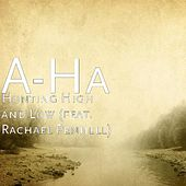 Hunting High and Low (feat. Rachael Pennell) by a-ha