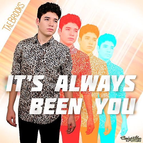 It's Always Been You by Tae Brooks