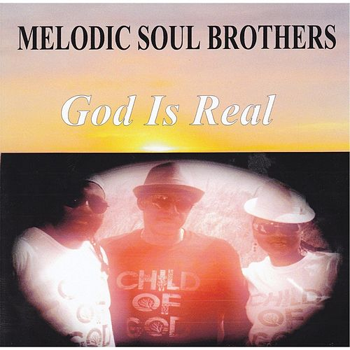 God Is Real by Melodic Soul Brothers