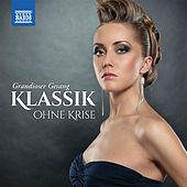 Klassik ohne Krise: Grandioser Gesang by Various Artists
