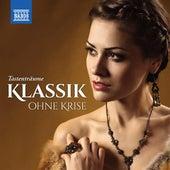 Klassik ohne Krise: Tastenträume by Various Artists