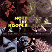 The Ballad Of Mott: A Retrospective by Mott the Hoople