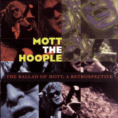 The Ballad Of Mott: A Retrospective by Mott the Hoople