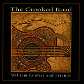 The Crooked Road by William Coulter And Friends