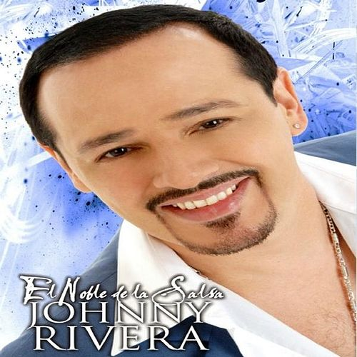 El Noble De La Salsa by Johnny Rivera