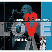 The Love Remixxes by Dave McMurray