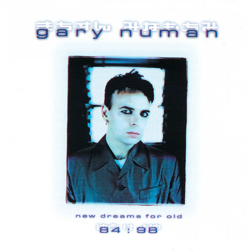 New Dreams for Old: 1984-1998 by Gary Numan