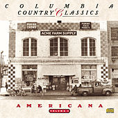Columbia Country Classics Vol. 3: Americana by Various Artists