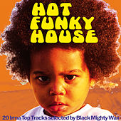 Hot Funky House (20 Irma Top Tracks Selected By Black Mighty Wax) by Various Artists