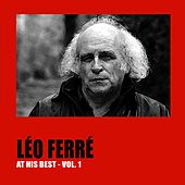 Léo Ferré at His Best, Vol. 1 by Leo Ferre