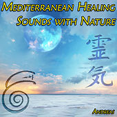 Mediterranean Healing Sounds with Nature by Andreas